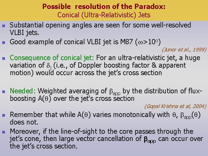 n n Possible resolution of the Paradox: Conical (Ultra-Relativistic) Jets Substantial opening angles are