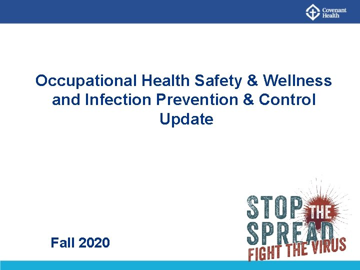 Occupational Health Safety & Wellness and Infection Prevention & Control Update Fall 2020