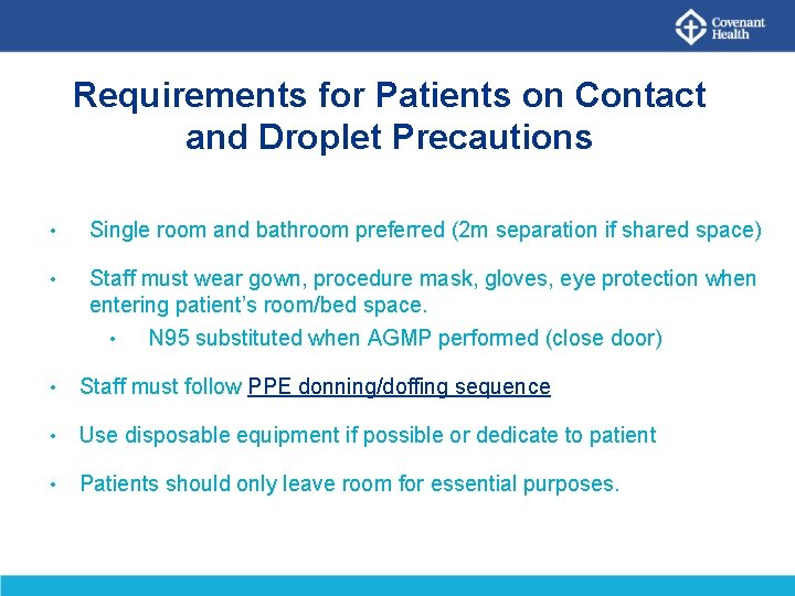 Requirements for Patients on Contact and Droplet Precautions • Single room and bathroom preferred