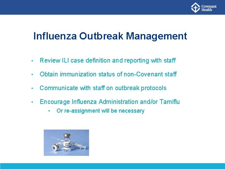 Influenza Outbreak Management • Review ILI case definition and reporting with staff • Obtain