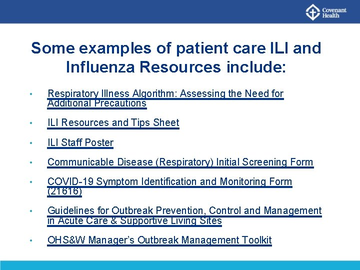 Some examples of patient care ILI and Influenza Resources include: • Respiratory Illness Algorithm: