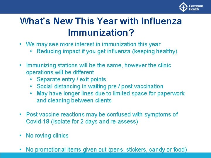 What's New This Year with Influenza Immunization? • We may see more interest in