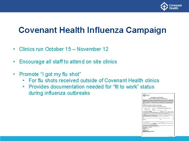 Covenant Health Influenza Campaign • Clinics run October 15 – November 12 • Encourage