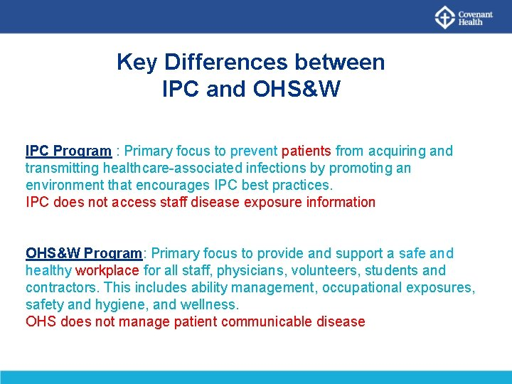 Key Differences between IPC and OHS&W IPC Program : Primary focus to prevent patients
