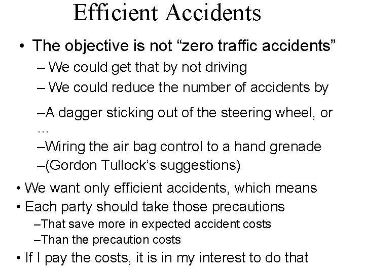 """Efficient Accidents • The objective is not """"zero traffic accidents"""" – We could get"""