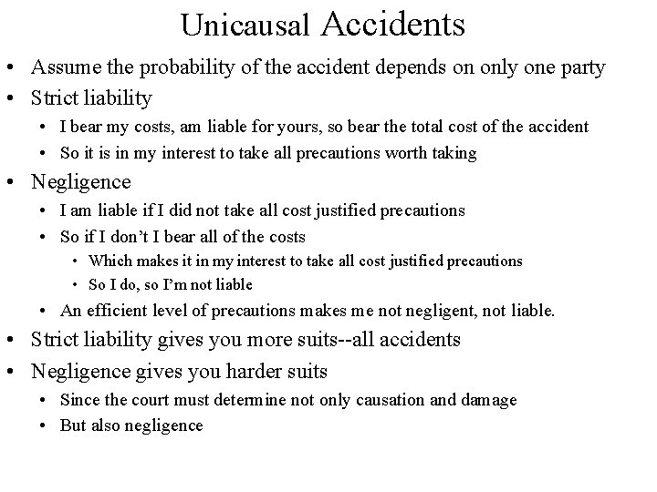 Unicausal Accidents • Assume the probability of the accident depends on only one party
