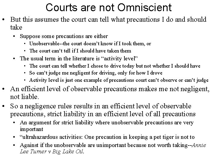 Courts are not Omniscient • But this assumes the court can tell what precautions