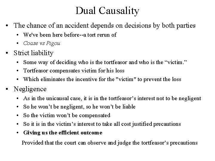 Dual Causality • The chance of an accident depends on decisions by both parties