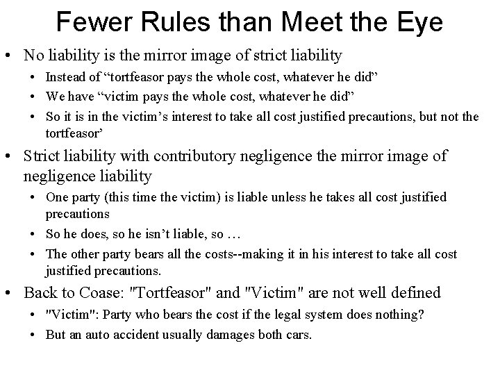 Fewer Rules than Meet the Eye • No liability is the mirror image of
