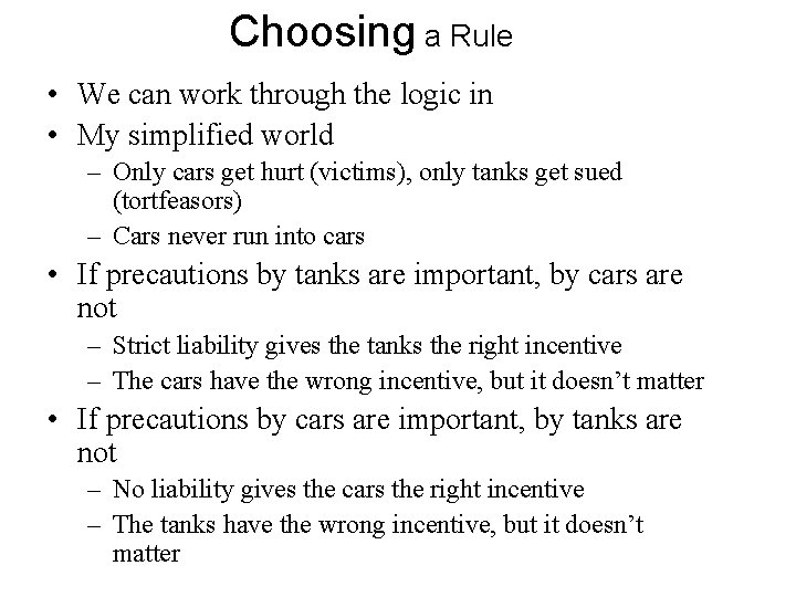 Choosing a Rule • We can work through the logic in • My simplified
