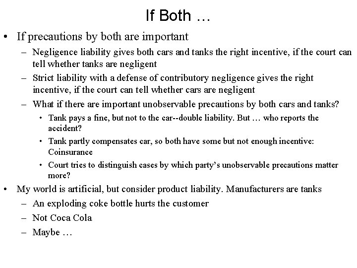 If Both … • If precautions by both are important – Negligence liability gives
