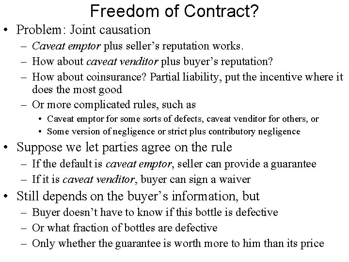 Freedom of Contract? • Problem: Joint causation – Caveat emptor plus seller's reputation works.