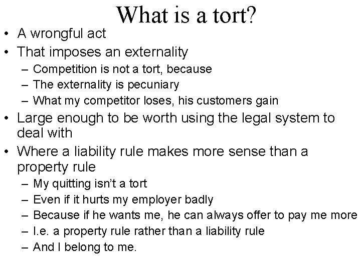 What is a tort? • A wrongful act • That imposes an externality –