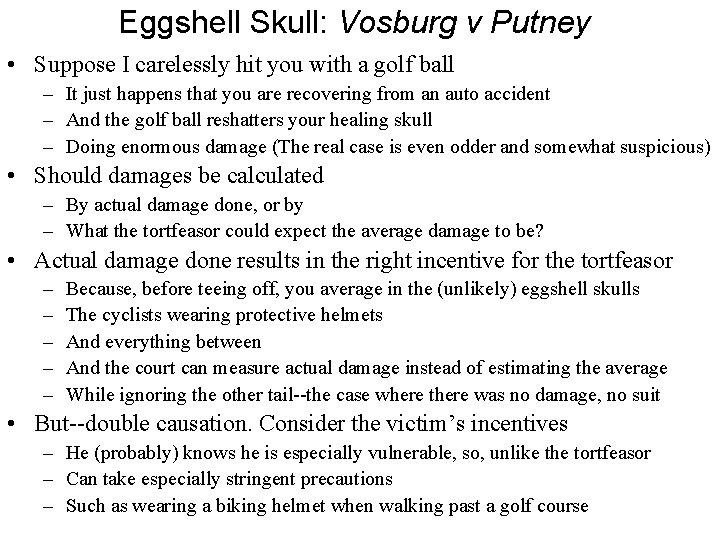 Eggshell Skull: Vosburg v Putney • Suppose I carelessly hit you with a golf