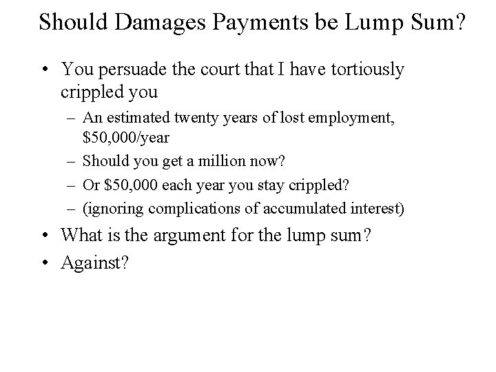 Should Damages Payments be Lump Sum? • You persuade the court that I have