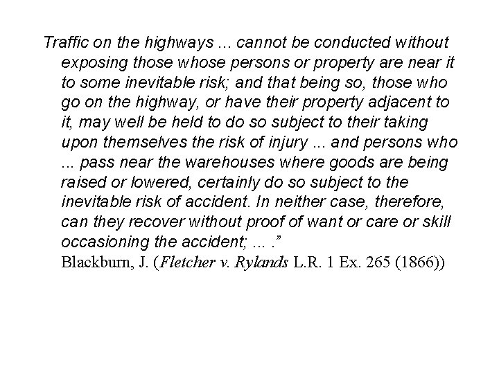 Traffic on the highways. . . cannot be conducted without exposing those whose persons