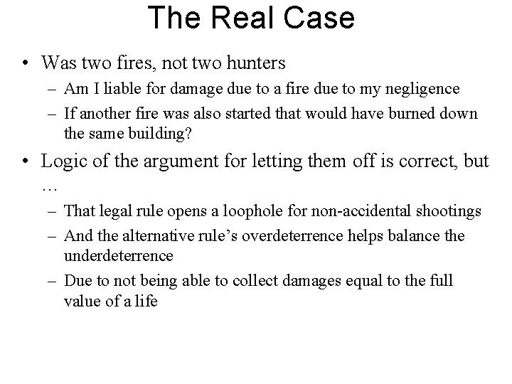The Real Case • Was two fires, not two hunters – Am I liable