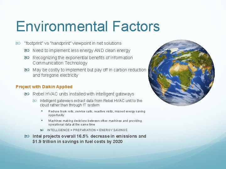 """Environmental Factors """"footprint"""" vs """"handprint"""" viewpoint in net solutions Need to implement less energy"""