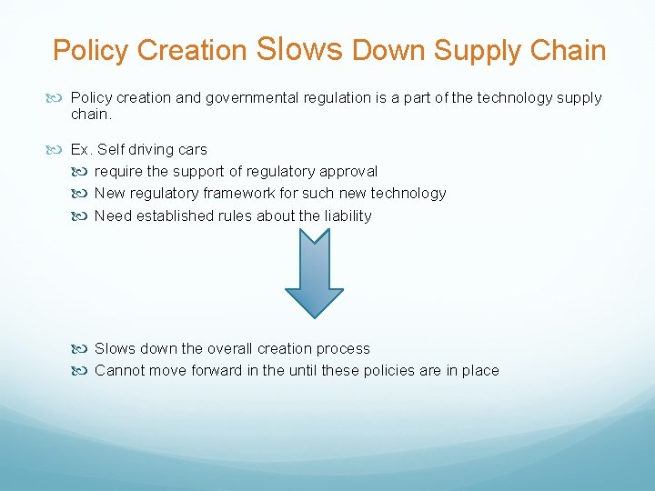 Policy Creation Slows Down Supply Chain Policy creation and governmental regulation is a part