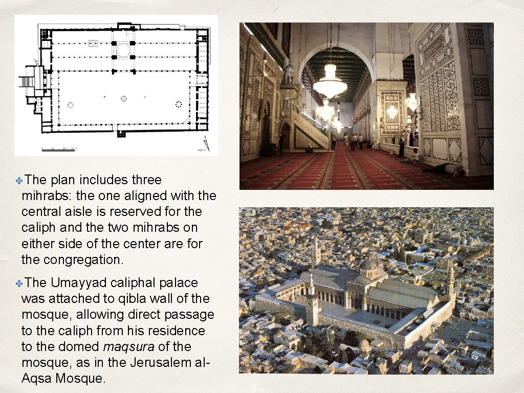 ✤The plan includes three mihrabs: the one aligned with the central aisle is reserved