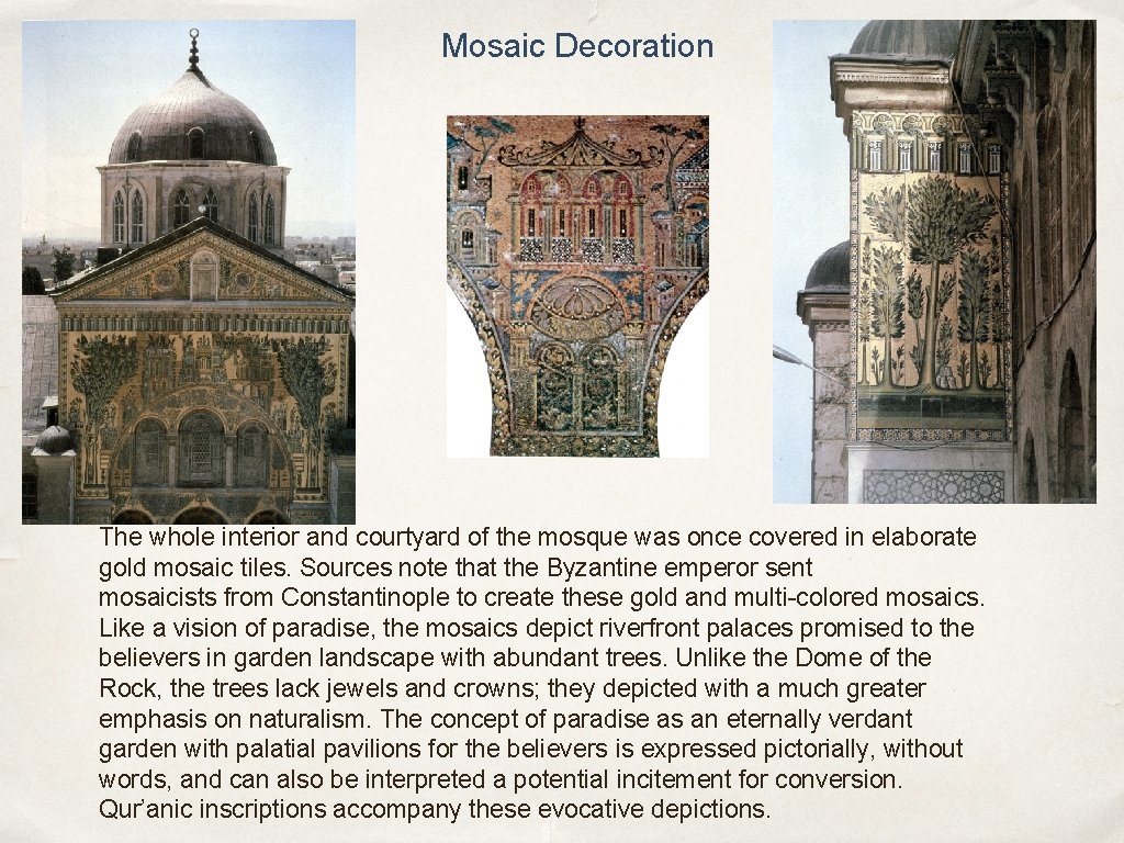 Mosaic Decoration The whole interior and courtyard of the mosque was once covered in