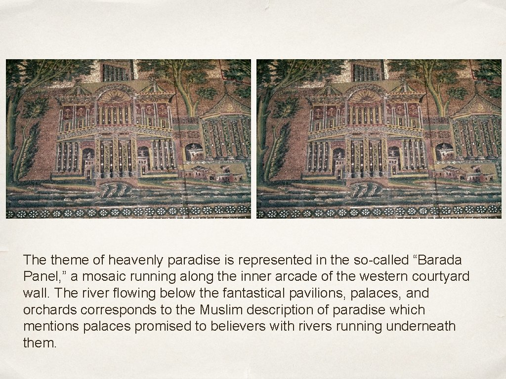 """The theme of heavenly paradise is represented in the so-called """"Barada Panel, """" a"""