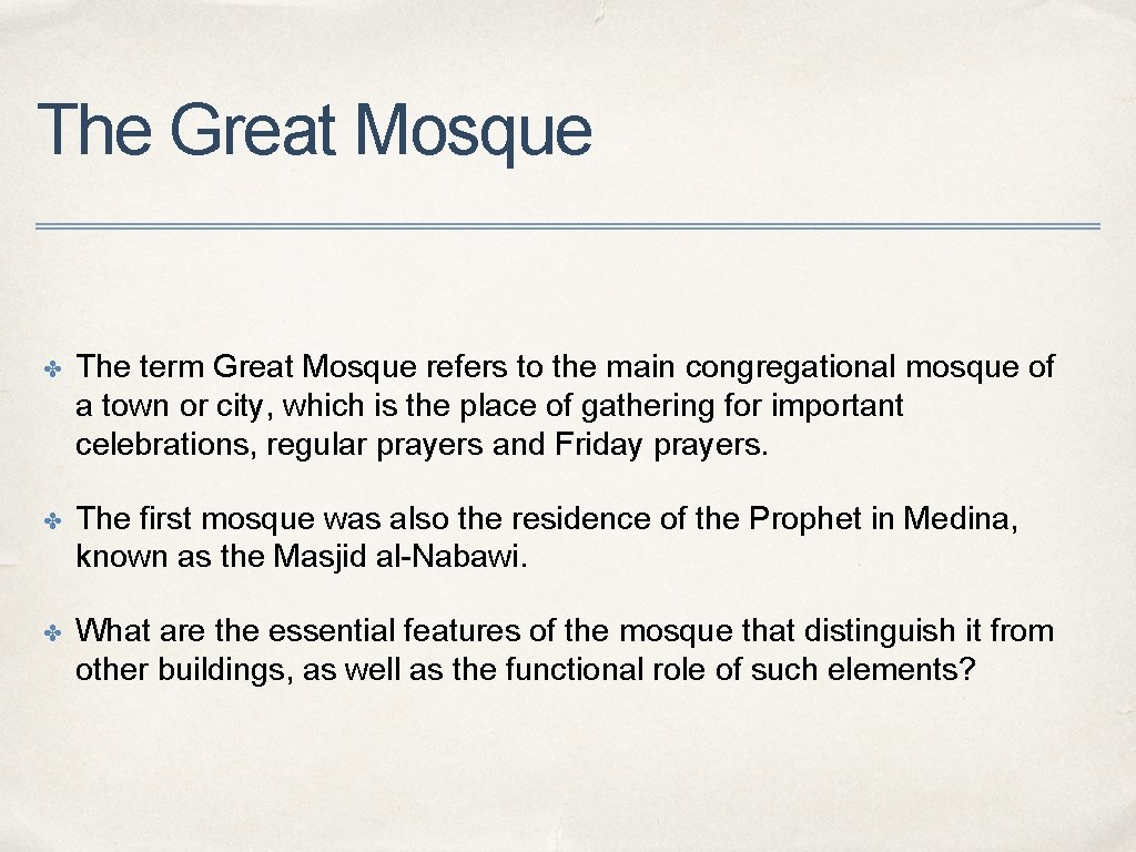 The Great Mosque ✤ The term Great Mosque refers to the main congregational mosque