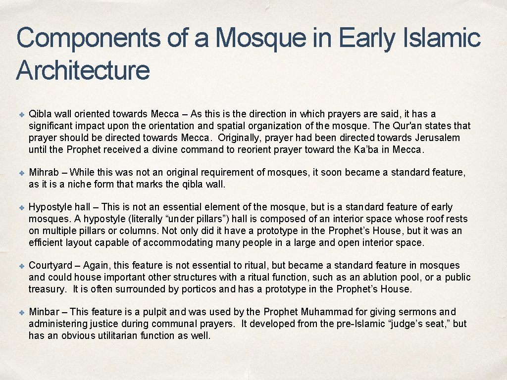 Components of a Mosque in Early Islamic Architecture ✤ Qibla wall oriented towards Mecca