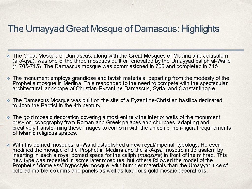 The Umayyad Great Mosque of Damascus: Highlights ✤ The Great Mosque of Damascus, along