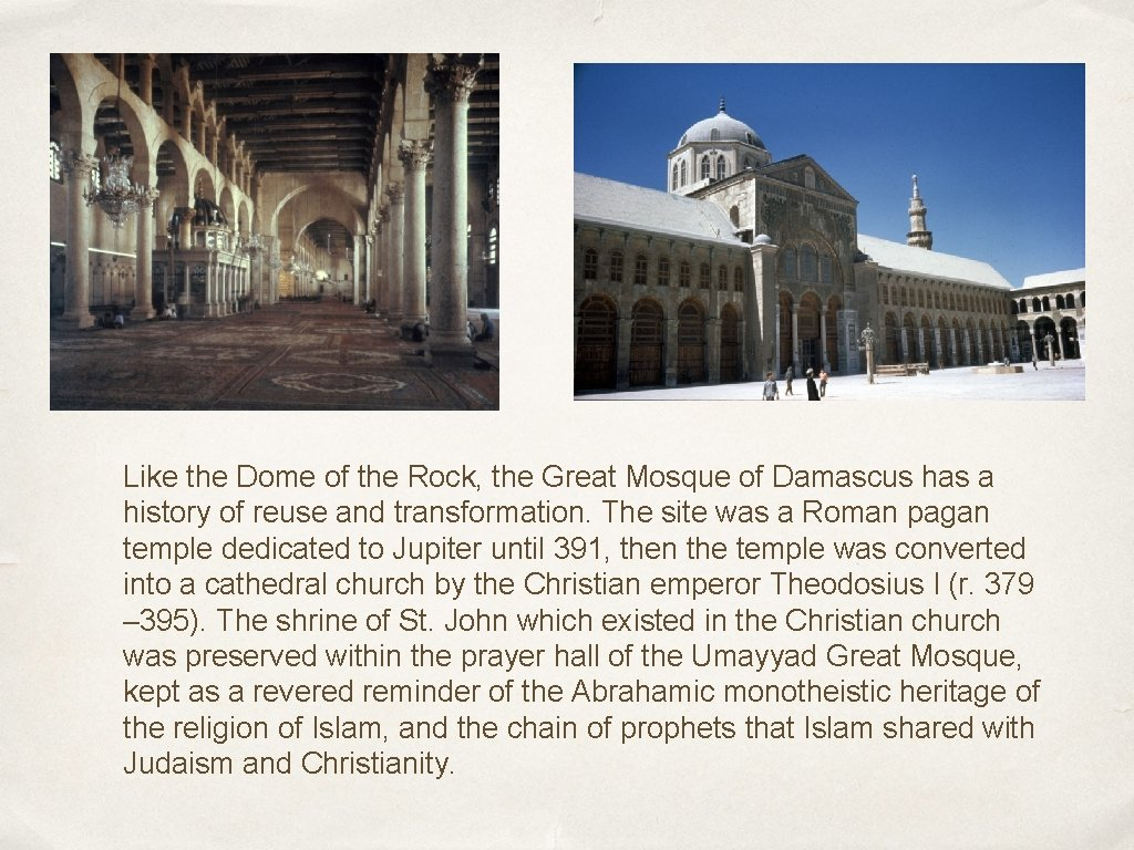 Like the Dome of the Rock, the Great Mosque of Damascus has a history