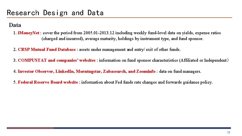 Research Design and Data 1. i. Money. Net : cover the period from 2005.