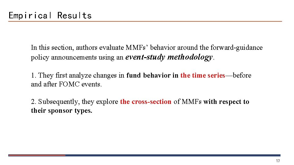 Empirical Results In this section, authors evaluate MMFs' behavior around the forward-guidance policy announcements