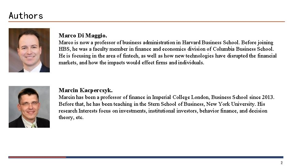 Authors Marco Di Maggio. Marco is now a professor of business administration in Harvard