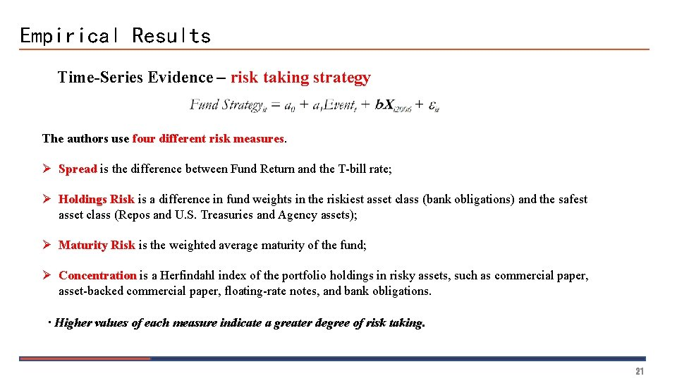 Empirical Results Time-Series Evidence – risk taking strategy The authors use four different risk