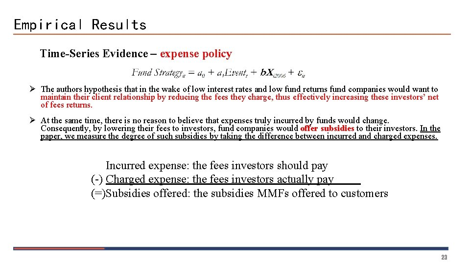 Empirical Results Time-Series Evidence – expense policy Ø The authors hypothesis that in the