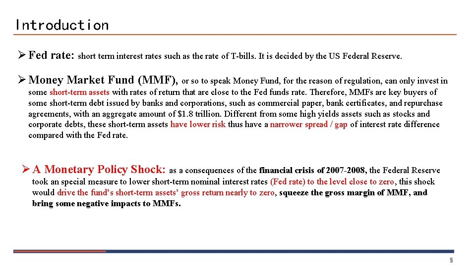 Introduction Ø Fed rate: short term interest rates such as the rate of T-bills.