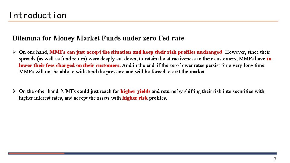 Introduction Dilemma for Money Market Funds under zero Fed rate Ø On one hand,