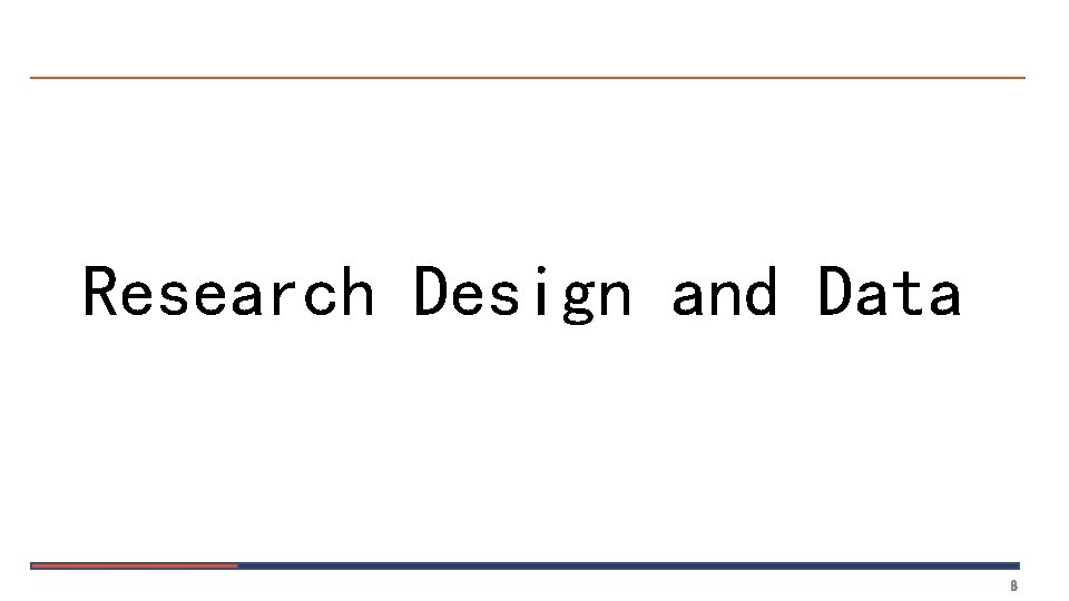 Research Design and Data 8