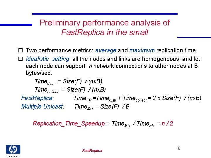 Preliminary performance analysis of Fast. Replica in the small o Two performance metrics: average