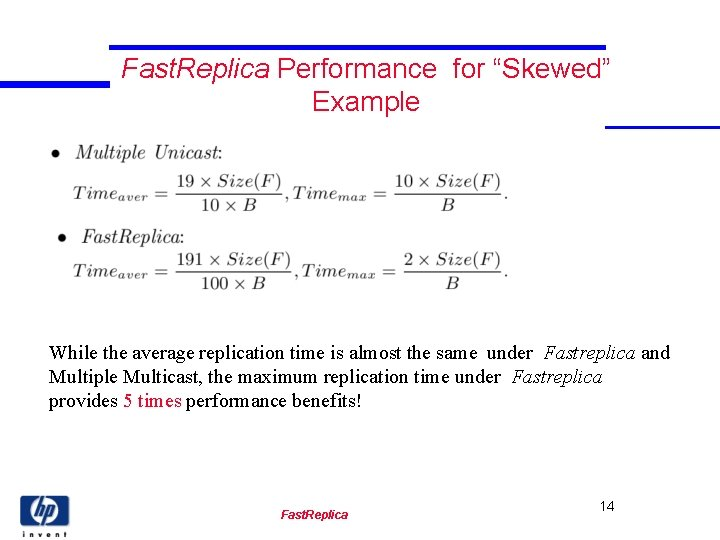 """Fast. Replica Performance for """"Skewed"""" Example While the average replication time is almost the"""