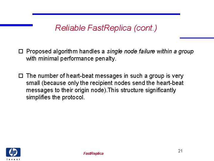 Reliable Fast. Replica (cont. ) o Proposed algorithm handles a single node failure within