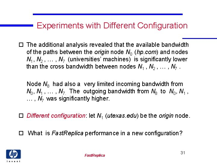 Experiments with Different Configuration o The additional analysis revealed that the available bandwidth of