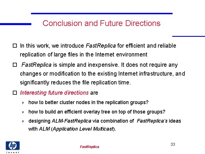 Conclusion and Future Directions o In this work, we introduce Fast. Replica for efficient