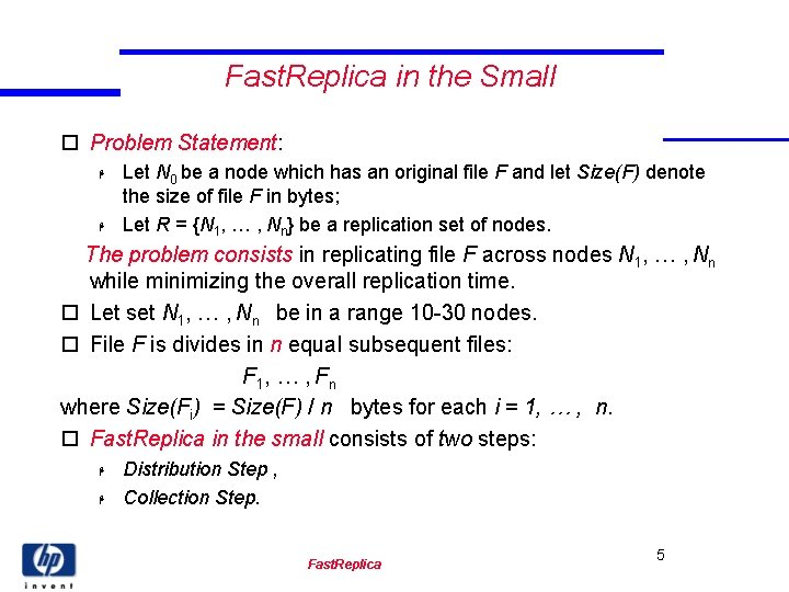 Fast. Replica in the Small o Problem Statement: H H Let N 0 be