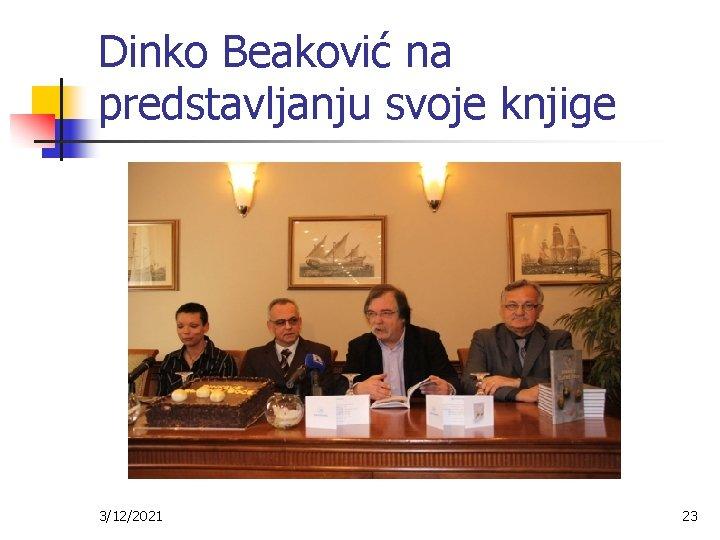 Dinko Beaković na predstavljanju svoje knjige 3/12/2021 23