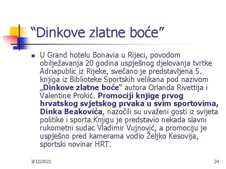 """""""Dinkove zlatne boće"""" n U Grand hotelu Bonavia u Rijeci, povodom obilježavanja 20 godina"""
