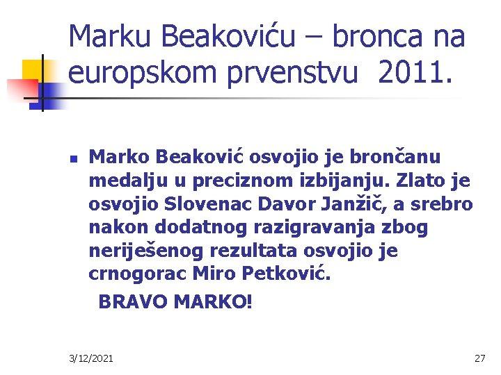 Marku Beakoviću – bronca na europskom prvenstvu 2011. n Marko Beaković osvojio je brončanu