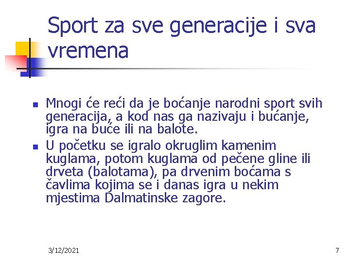 Sport za sve generacije i sva vremena n n Mnogi će reći da je