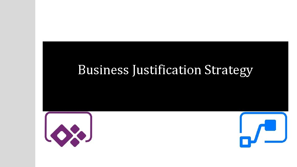 Business Justification Strategy