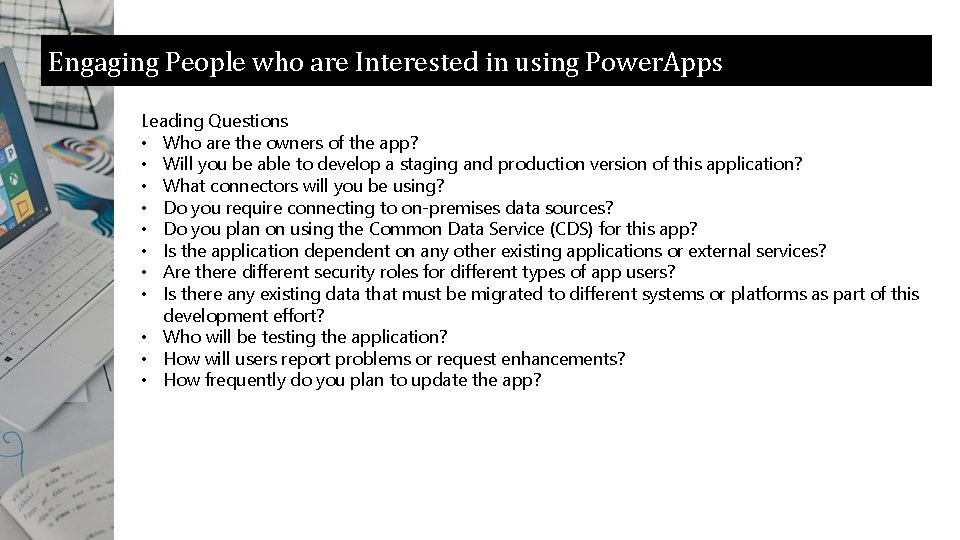 Engaging People who are Interested in using Power. Apps Leading Questions • Who are